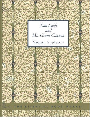 Tom Swift and His Giant Cannon (Large Print Edition)