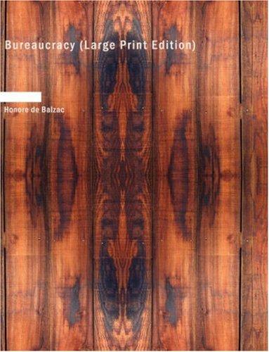 Bureaucracy (Large Print Edition)