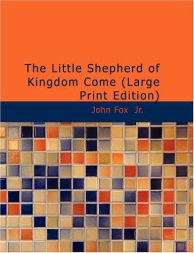 Download The Little Shepherd of Kingdom Come (Large Print Edition)