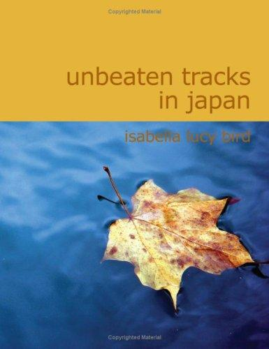 Download Unbeaten Tracks in Japan (Large Print Edition)