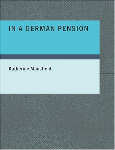 In a German Pension (Large Print Edition) by Katherine Mansfield