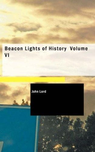 Download Beacon Lights of History Volume VI