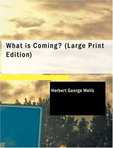What is Coming? (Large Print Edition)