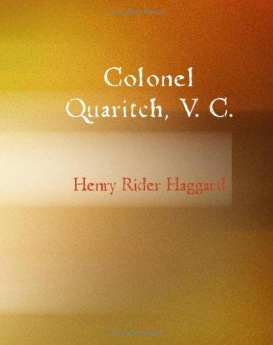 Colonel Quaritch V.C. (Large Print Edition)
