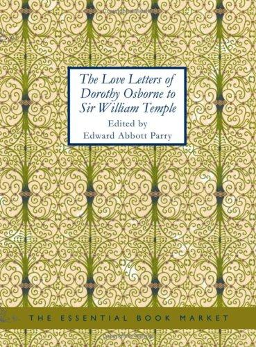 The Love Letters of Dorothy Osborne to Sir William Temple (Large Print Edition)