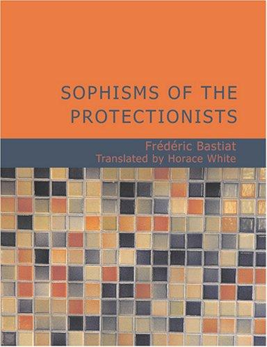 Sophisms of the Protectionists (Large Print Edition)