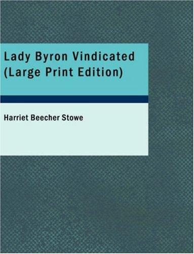 Download Lady Byron Vindicated (Large Print Edition)