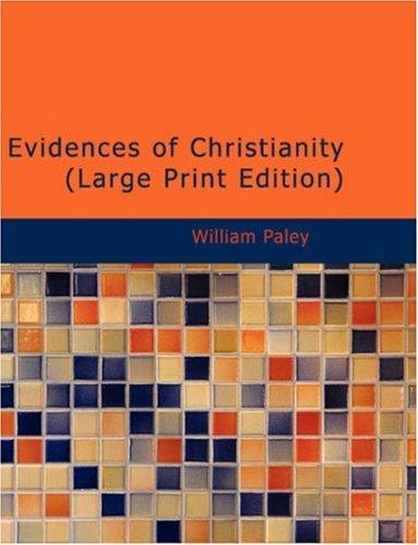 Evidences of Christianity (Large Print Edition)