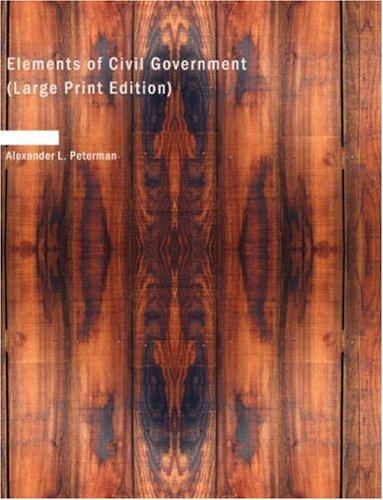 Elements of Civil Government (Large Print Edition)