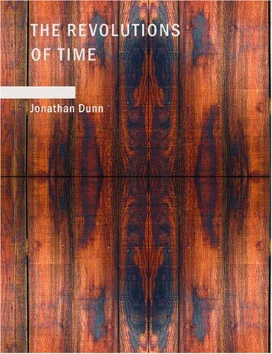 The Revolutions of Time (Large Print Edition)