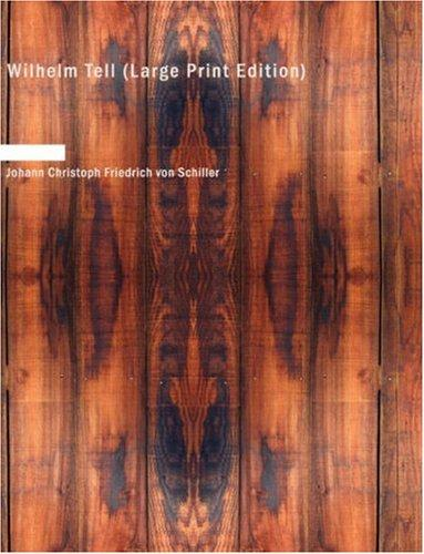 Download Wilhelm Tell (Large Print Edition)