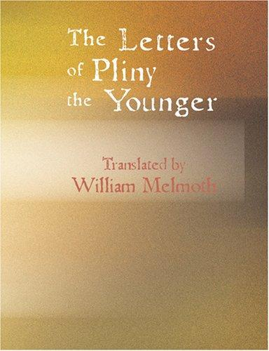 The Letters of Pliny the Younger (Large Print Edition)