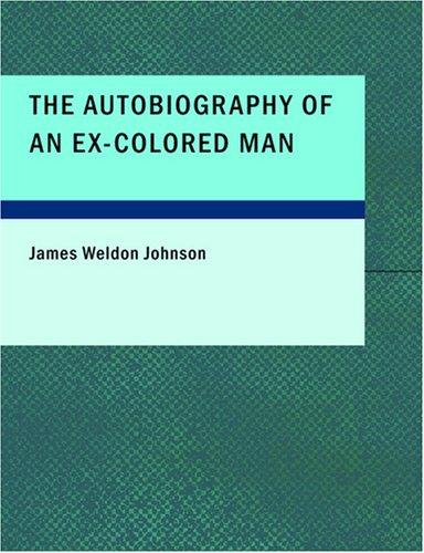 The Autobiography of an Ex-Colored Man (Large Print Edition)