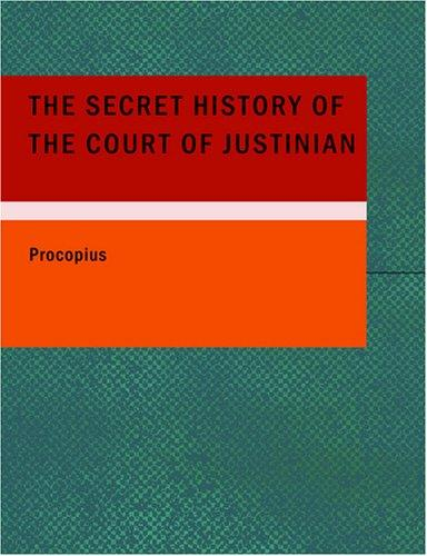 The Secret History of the Court of Justinian (Large Print Edition)