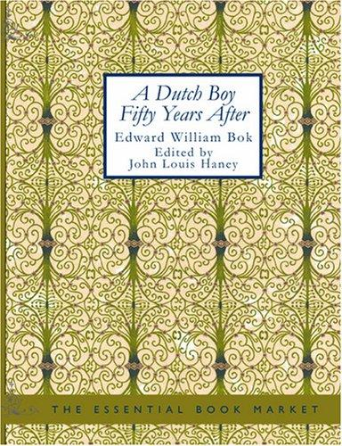 Download A Dutch Boy Fifty Years After (Large Print Edition)