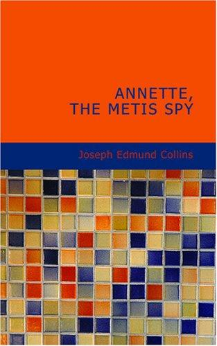 Annette the Metis Spy