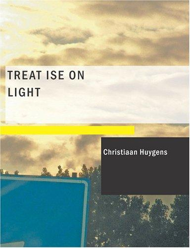 Treatise on Light (Large Print Edition)