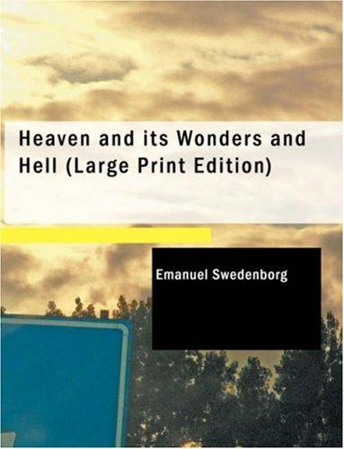 Heaven and its Wonders and Hell (Large Print Edition)