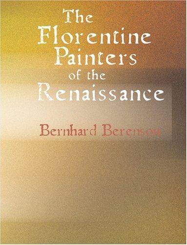 The Florentine Painters of the Renaissance (Large Print Edition)
