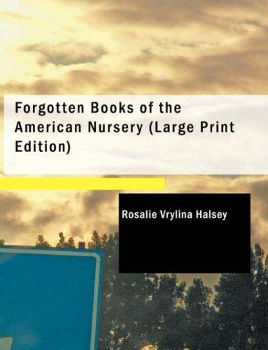 Download Forgotten Books of the American Nursery (Large Print Edition)