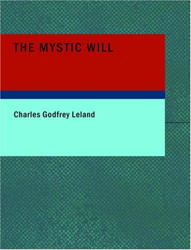 The Mystic Will (Large Print Edition)