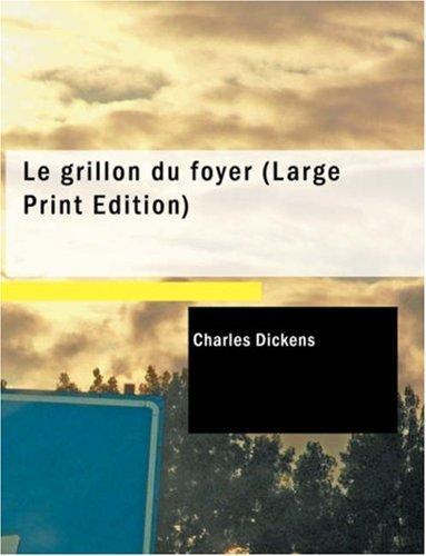 Le grillon du foyer (Large Print Edition)