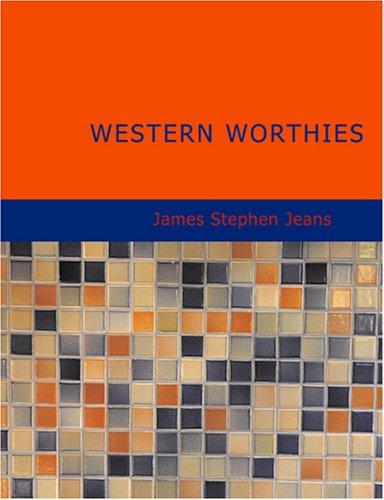 Download Western Worthies (Large Print Edition)