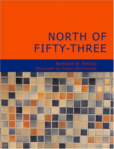 North of Fifty-Three (Large Print Edition)