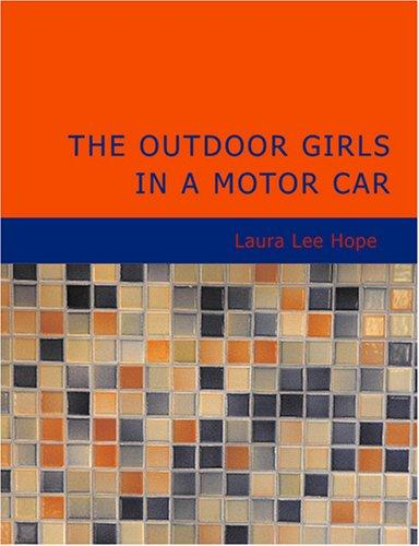 The Outdoor Girls in a Motor Car (Large Print Edition)