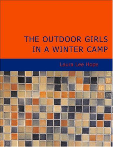 The Outdoor Girls in a Winter Camp (Large Print Edition)