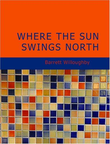 Where the Sun Swings North (Large Print Edition)