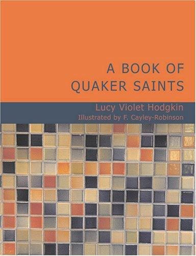 A Book of Quaker Saints (Large Print Edition)
