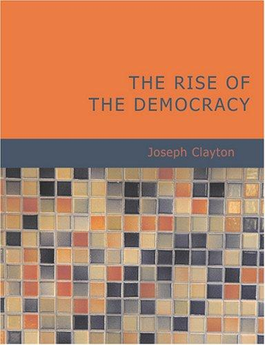 The Rise of the Democracy (Large Print Edition)
