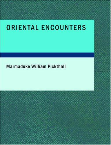 Oriental Encounters (Large Print Edition)