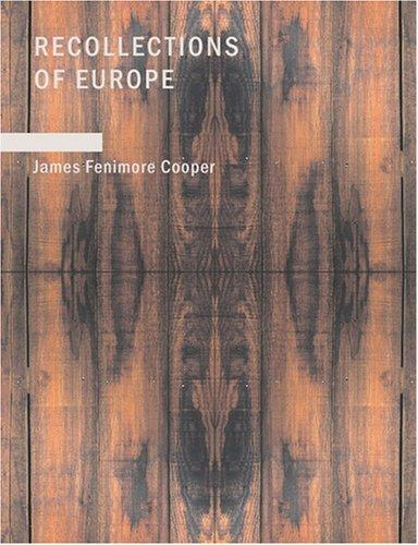 Recollections of Europe (Large Print Edition)