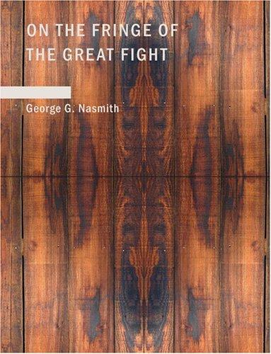 On the Fringe of the Great Fight (Large Print Edition)