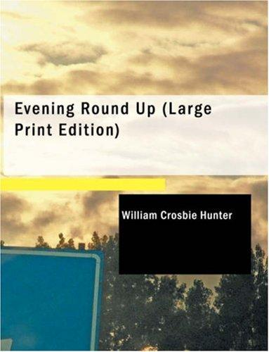 Evening Round Up (Large Print Edition)