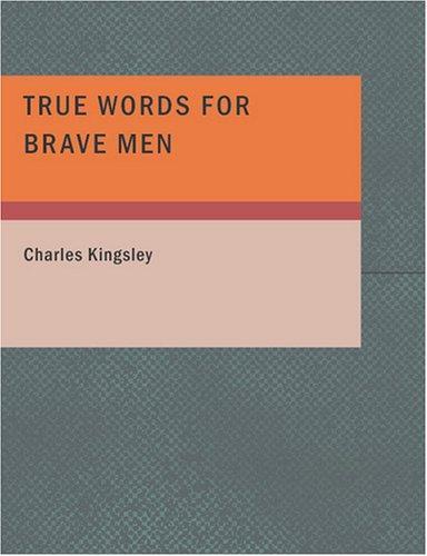 True Words for Brave Men (Large Print Edition)