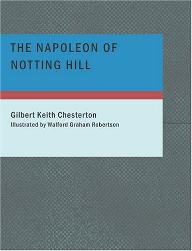 The Napoleon of Notting Hill (Large Print Edition)