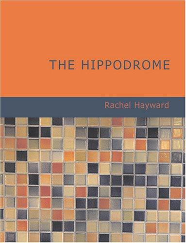 The Hippodrome (Large Print Edition)