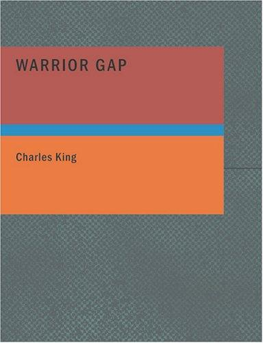 Warrior Gap (Large Print Edition)