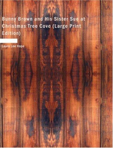 Bunny Brown and His Sister Sue at Christmas Tree Cove (Large Print Edition)