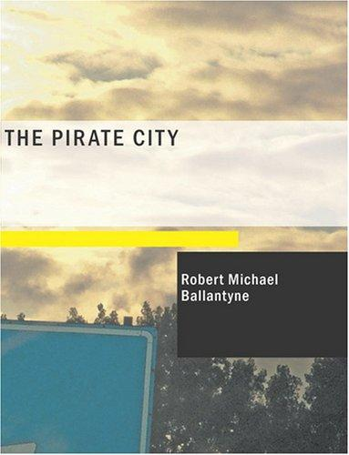 The Pirate City (Large Print Edition)