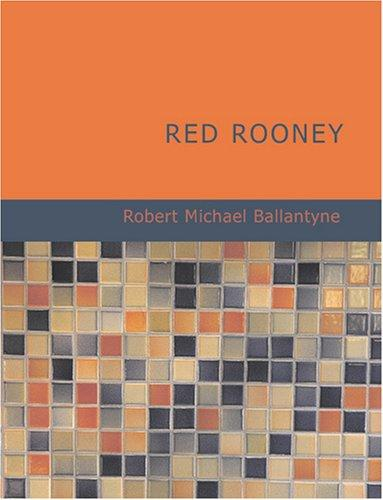 Red Rooney (Large Print Edition)