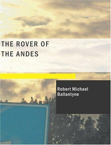 The Rover of the Andes (Large Print Edition)