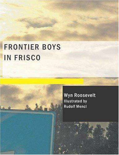 Download Frontier Boys in Frisco (Large Print Edition)