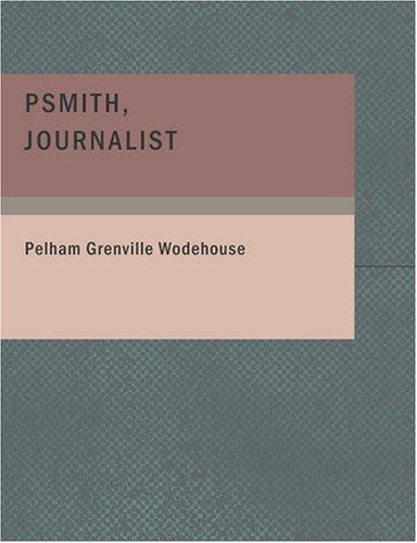 Download Psmith Journalist (Large Print Edition)