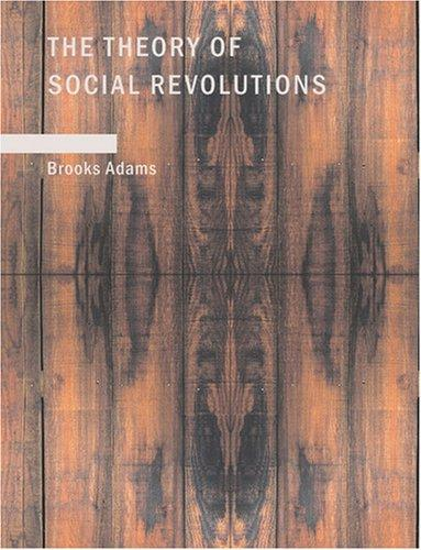 Download The Theory of Social Revolutions (Large Print Edition)