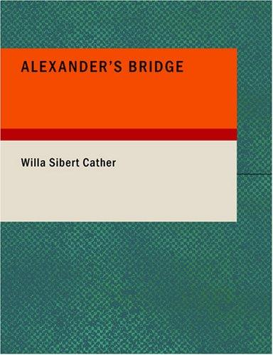 Download Alexander's Bridge (Large Print Edition)