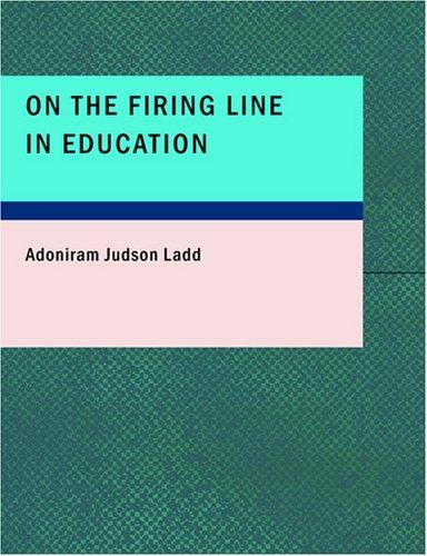 On the Firing Line in Education (Large Print Edition)